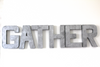 "Silver ""metal"" Gather sign for rustic farmhouse home decor."