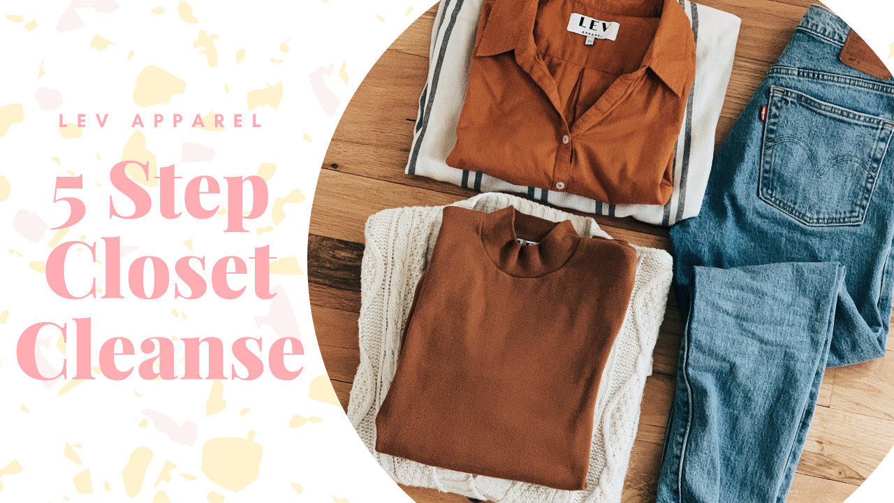 5 Step Closet Cleanse for a Meaningful Closet