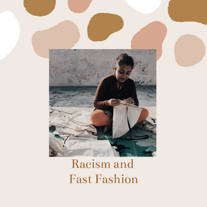 Racism and Fast Fashion