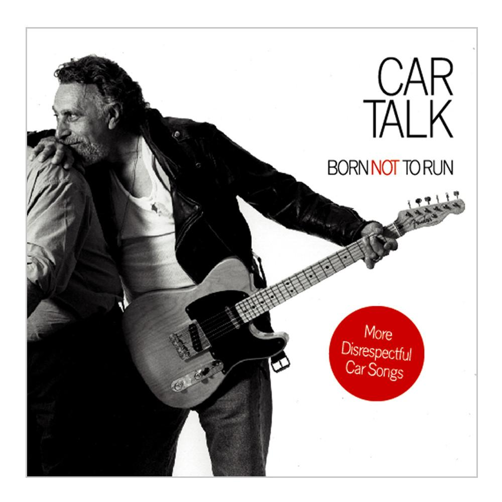 Car Talk: Born Not To Run