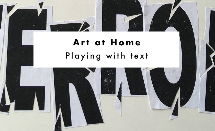 Art at Home: Playing with Text