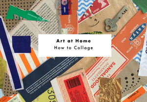 Art at Home: How to Collage