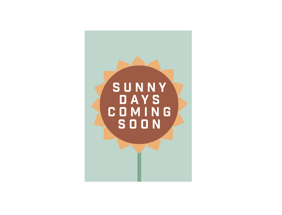 Sunny Days Coming Soon Greetings Card A6