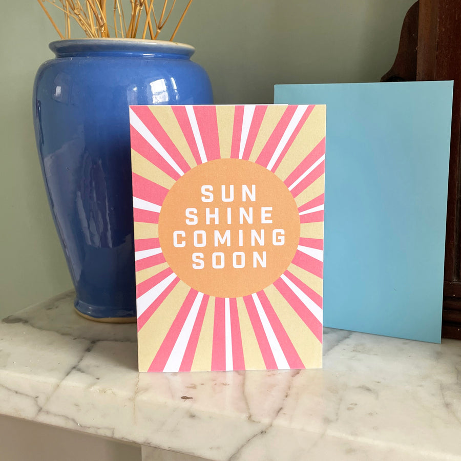 Sun Shine Coming Soon Card A6
