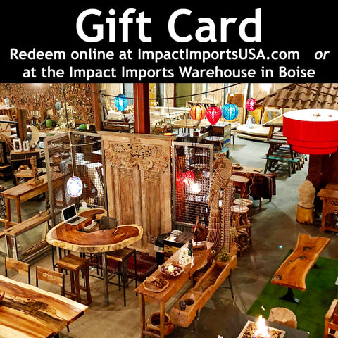 Image of the Gift Card available to purchase from Impact Imports in Boise Idaho which is redeemable online or at the retail warehouse in Boise Idaho