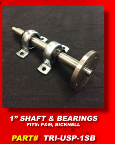 P&M / BICKNELL [UPGRADE] - 1'' Shaft & Bearings
