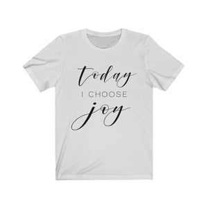 """Today I Choose Joy"" Crew Neck Tee Shirt"