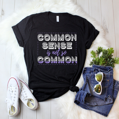 Common sense is not so common T-Shirt, funny graphic tee , great gift under 20
