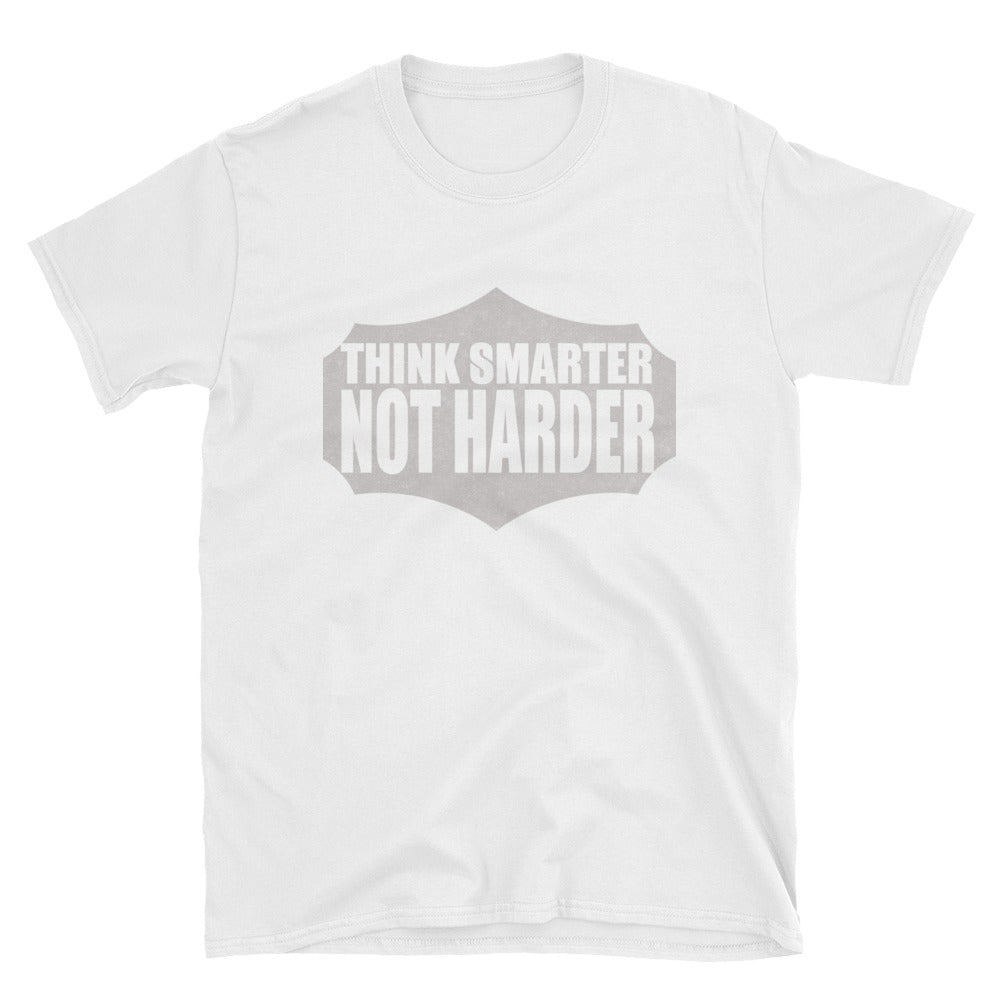 Think smarter not harder T-Shirt