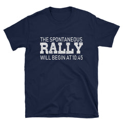 The spontaneous rally will begin at 10:45 T-Shirt