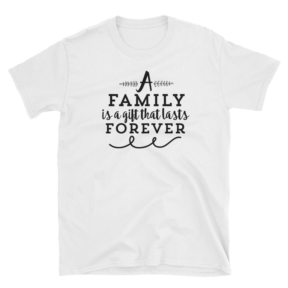 A family is a gift that lasts forever T-Shirt