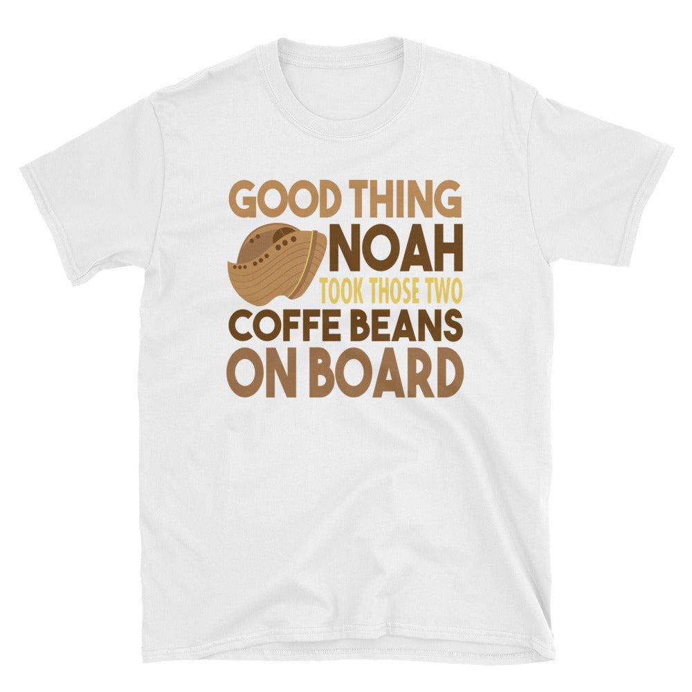 Good thing Noah took those two coffee beans on board T-Shirt