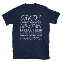 Crazy? I was crazy once ........ was crzy once…T-Shirt