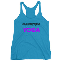 Im the chick who listens to gansta rap... Yoga Women's Racerback Tank, Yoga t shirt