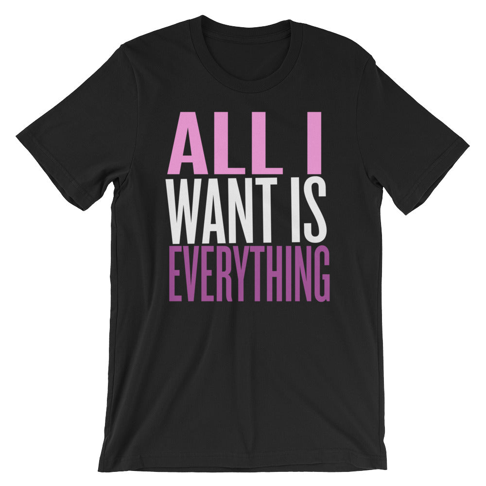 All I want is everything womens Short-Sleeve T-Shirt, git for her, funny Shirt