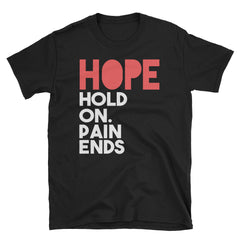 Hope Hold On Pain Ends T-Shirt