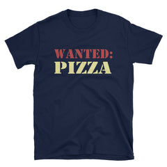 Wanted: Pizza T-Shirt