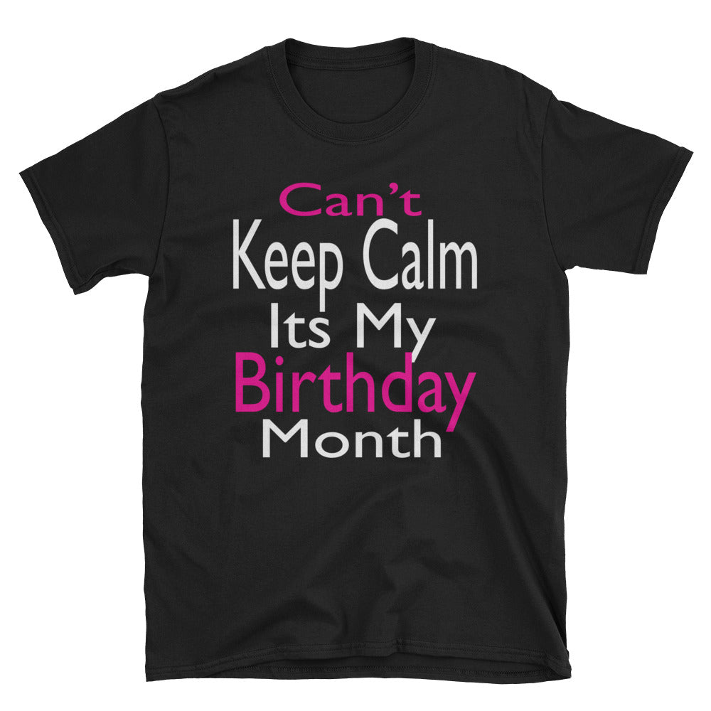 Cant Keep Calm, Its my Birthday Month Short-Sleeve T-Shirt, Birthday gift