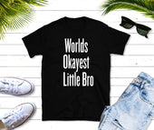 Worlds Okayest Little Bro Short sleeve kids t-shirt, funny little brother t-shirt , gift for child