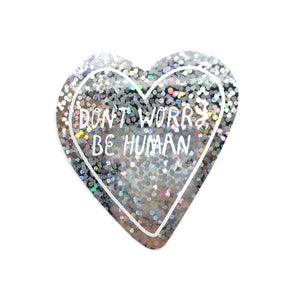 Don't Worry, Be Human Sticker