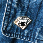 Eye On You Enamel Pin