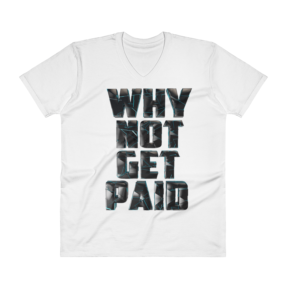 Men's V Neck Shirts Why Not Get Paid 4.0 Collection 4.0 WhyNotGetPAidFashion White S