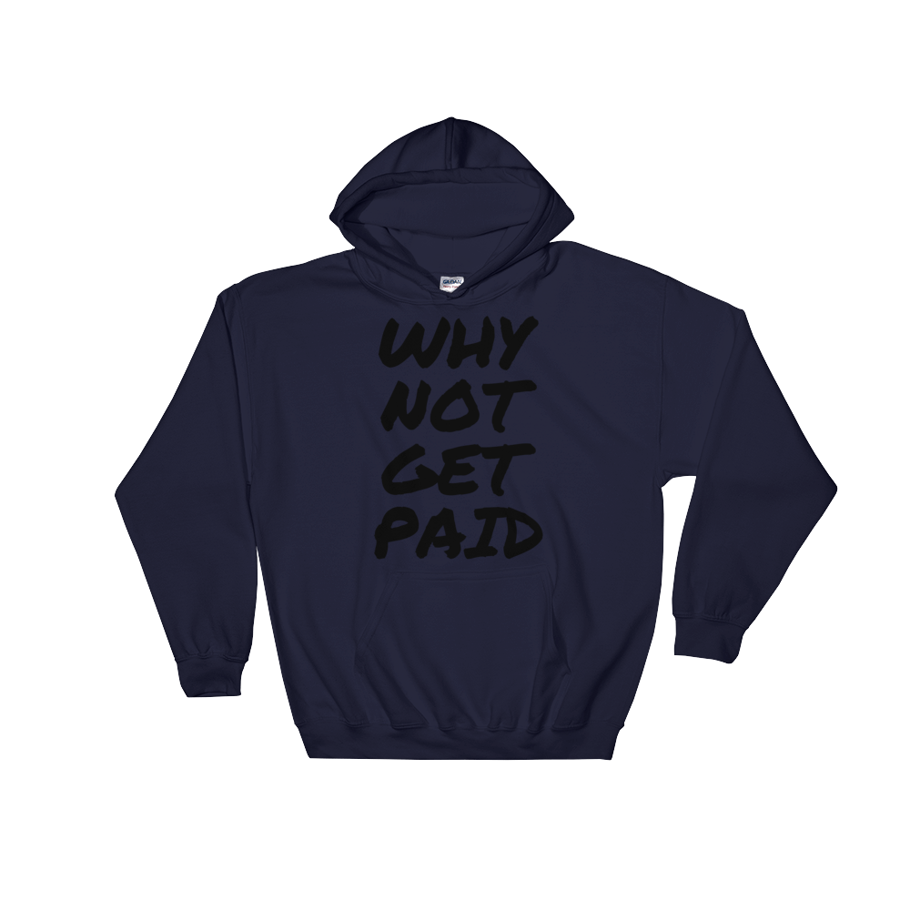 Why Not Get Paid Hooded Sweatshirt Retro Dot RetroDot WhyNotGetPAidFashion Navy S