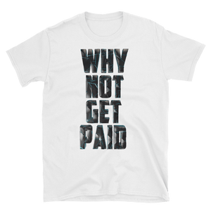 Why Not Get Paid 4.0 Short-Sleeve T-Shirt 4.0 WhyNotGetPAidFashion White S