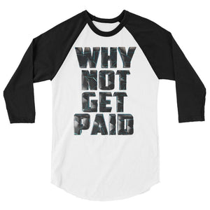 Why Not Get Paid 4.0 BaseBall Shirt 4.0 WhyNotGetPAidFashion White/Black XS