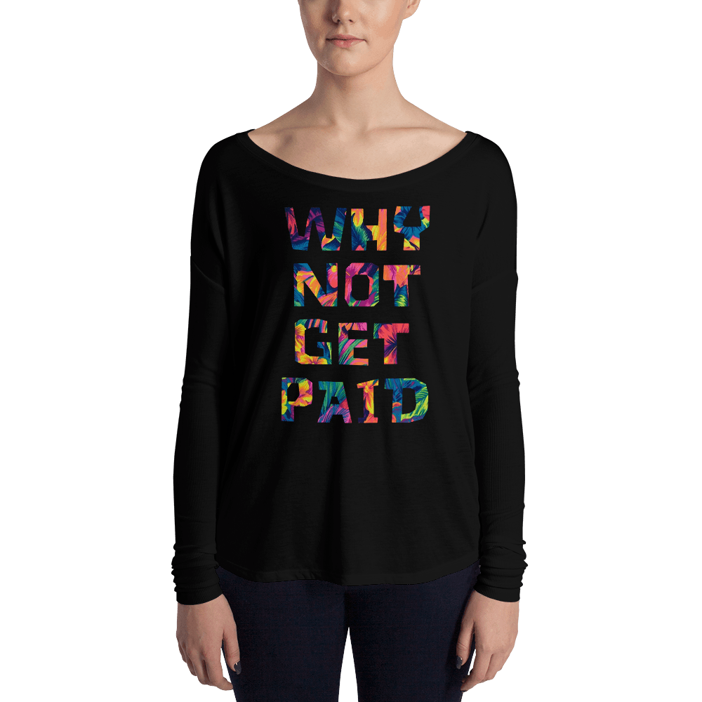 Why Not Get Paid Ladies' Long Sleeve Color trap Collection Colortrap WhyNotGetPAidFashion Black S