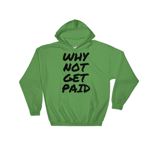 Why Not Get Paid Hooded Sweatshirt Retro Dot RetroDot WhyNotGetPAidFashion Irish Green S