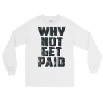 Long Sleeved Shirt Why Not Get Paid 4.0 4.0 WhyNotGetPAidFashion S