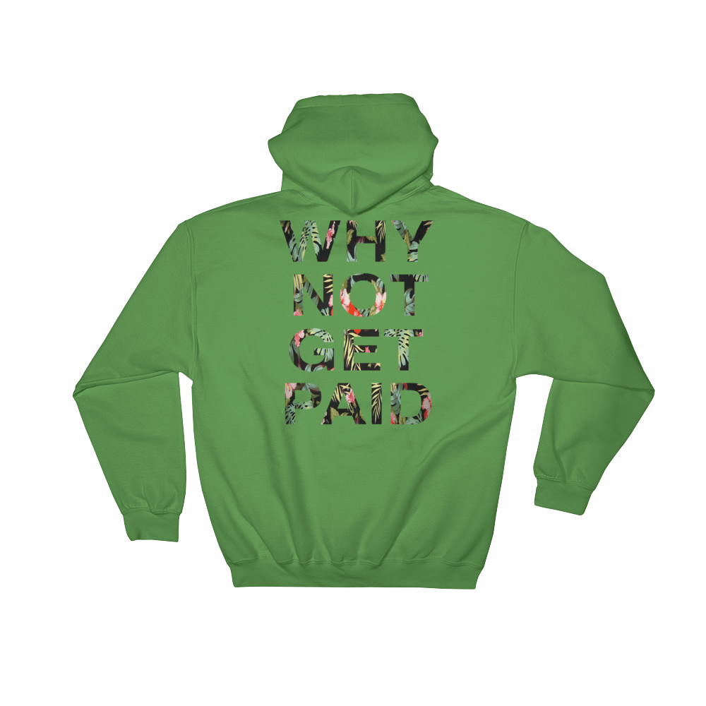 Why Not Get Paid Hoodie Jungle Tec JungleTec WhyNotGetPAidFashion