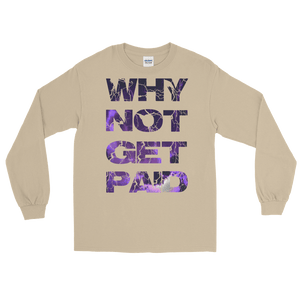 Why Not Get Paid Litt Moment Collection T-Shirt LittMoment WhyNotGetPAidFashion Sand S
