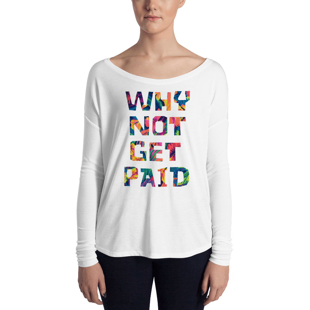 Why Not Get Paid Ladies' Long Sleeve Color trap Collection Colortrap WhyNotGetPAidFashion White S