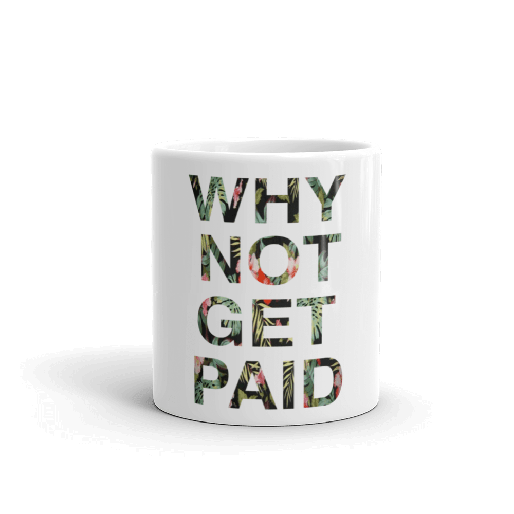 Why Not Get Paid Jungle Tec coffee Mug JungleTec WhyNotGetPAidFashion