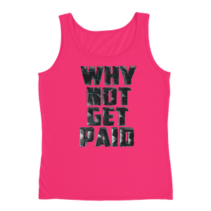 Why Not Get Paid 4.0 Ladies' Tank Collection 4.0 WhyNotGetPAidFashion Hot Pink S