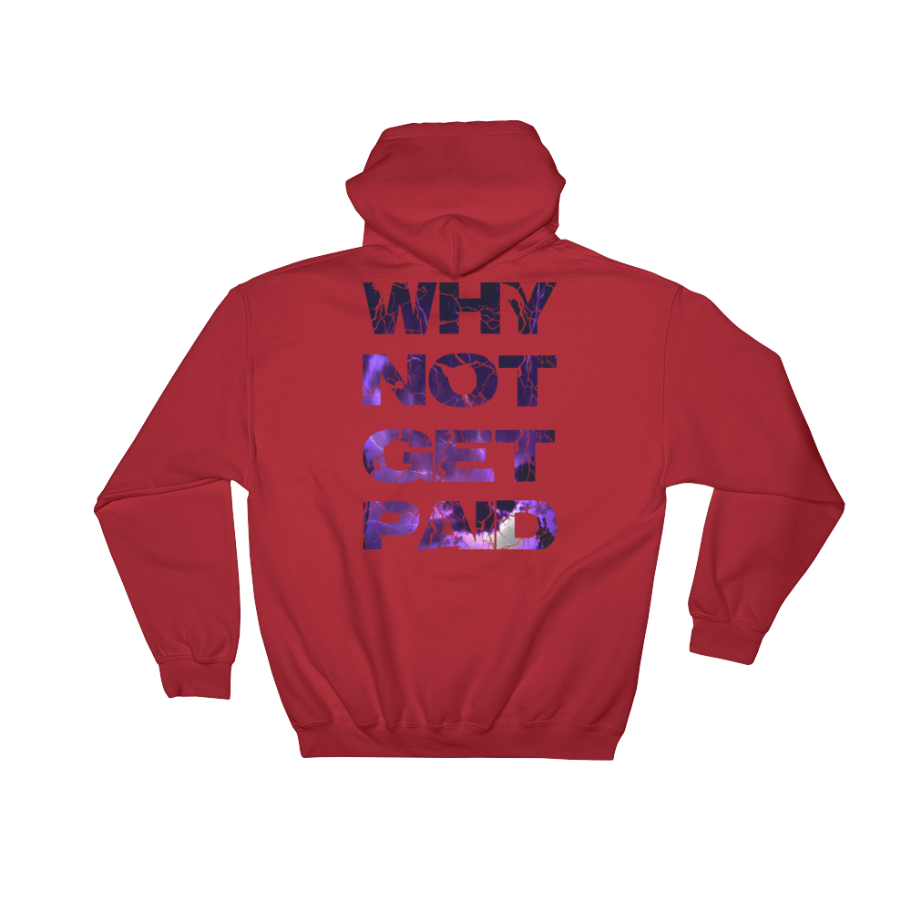 Why Not Get Paid Litt Moment Hooded Sweatshirt LittMoment WhyNotGetPAidFashion Red S