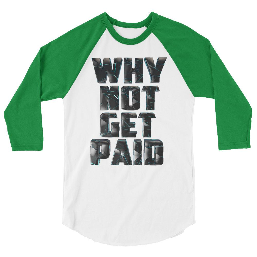 Why Not Get Paid 4.0 BaseBall Shirt 4.0 WhyNotGetPAidFashion White/Kelly XS