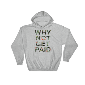 Why Not Get Paid Hoodie Jungle Tec JungleTec WhyNotGetPAidFashion Sport Grey S