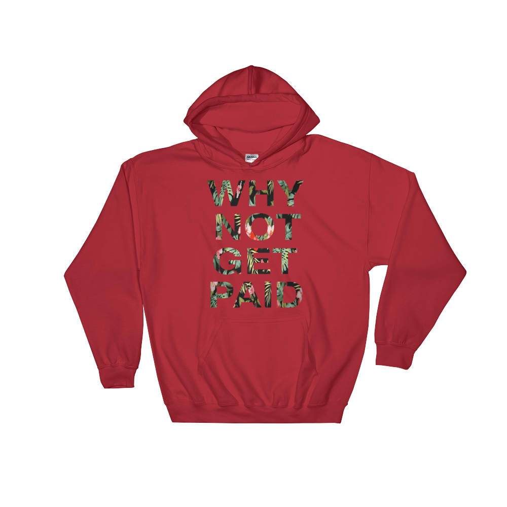 Why Not Get Paid Hoodie Jungle Tec JungleTec WhyNotGetPAidFashion Red S