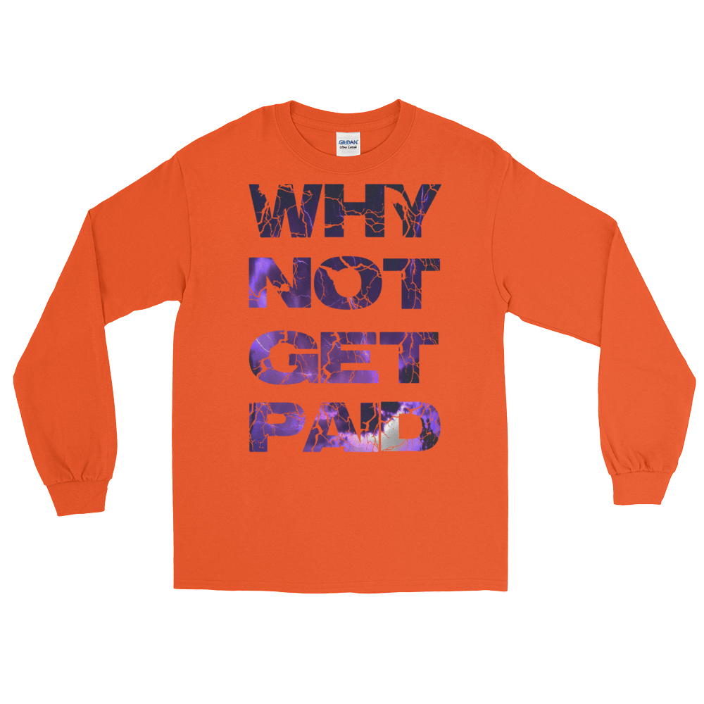 Why Not Get Paid Litt Moment Collection T-Shirt LittMoment WhyNotGetPAidFashion Orange S