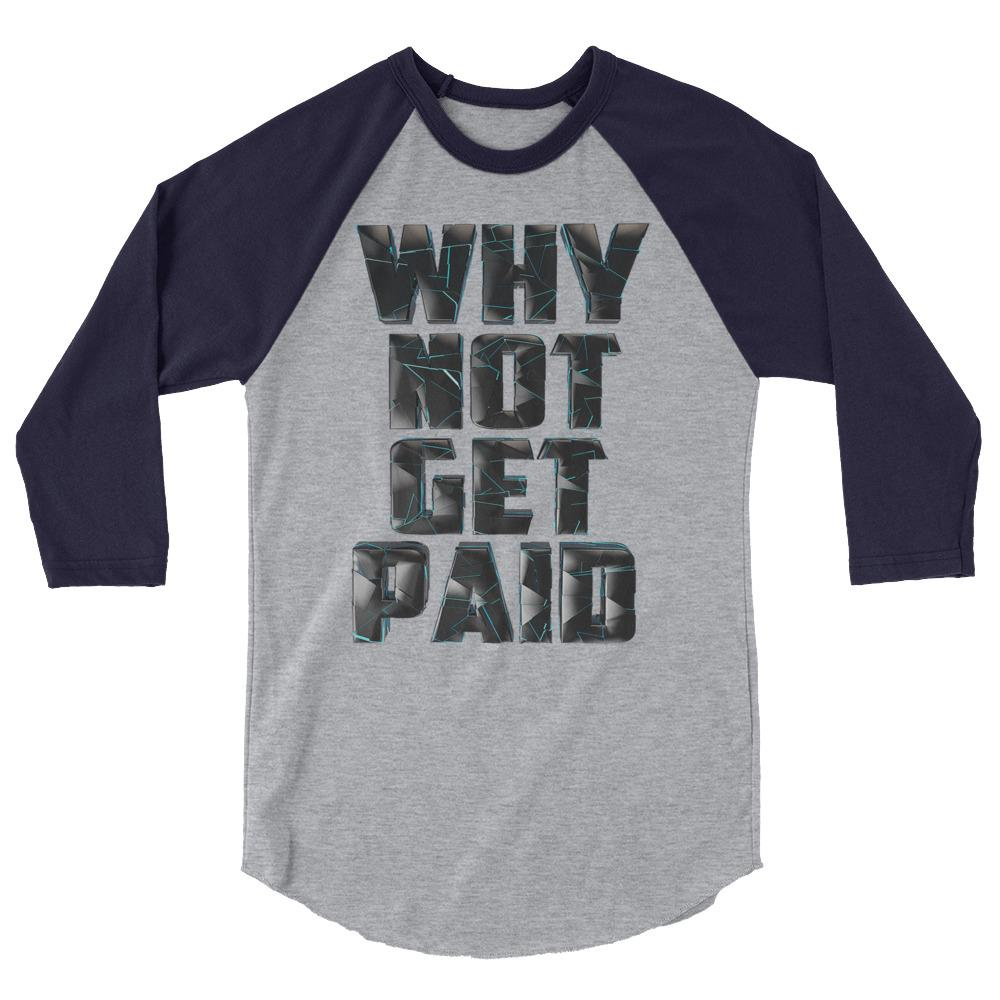 Why Not Get Paid 4.0 BaseBall Shirt 4.0 WhyNotGetPAidFashion Heather Grey/Navy XS