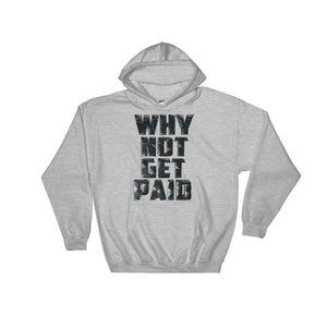 Urban Why Not Get Paid 4.0 Hoodie 4.0 WhyNotGetPAidFashion Sport Grey S