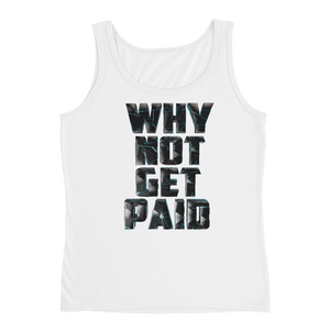 Why Not Get Paid 4.0 Ladies' Tank Collection 4.0 WhyNotGetPAidFashion White S