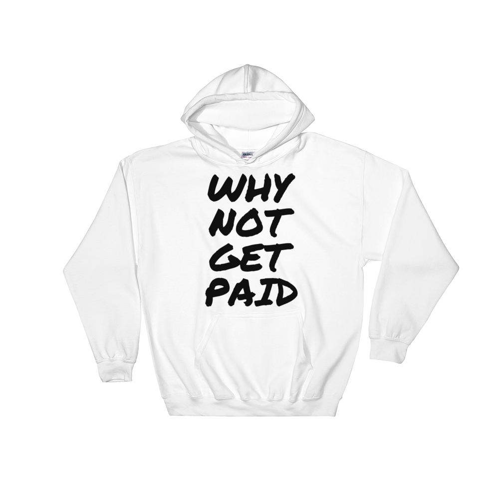 Why Not Get Paid Hooded Sweatshirt Retro Dot RetroDot WhyNotGetPAidFashion White S