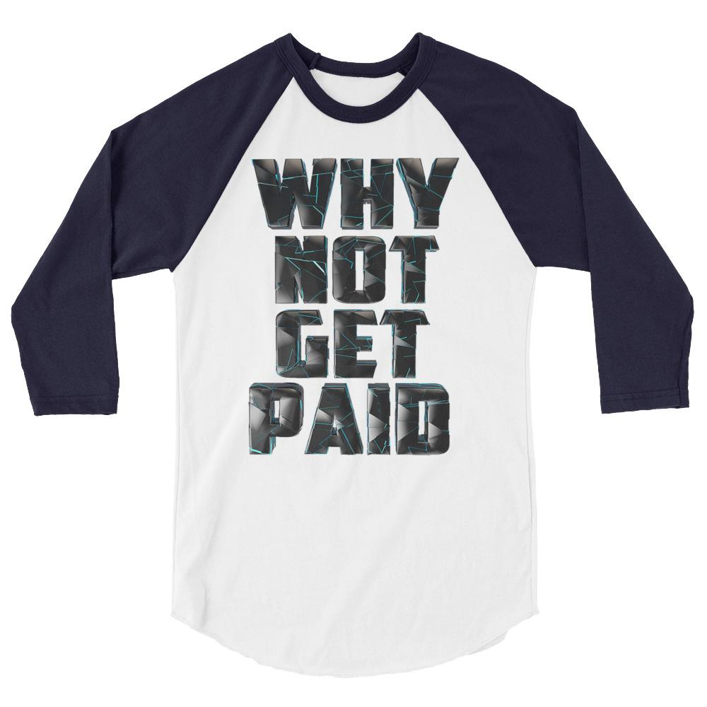 Why Not Get Paid 4.0 BaseBall Shirt 4.0 WhyNotGetPAidFashion White/Navy XS