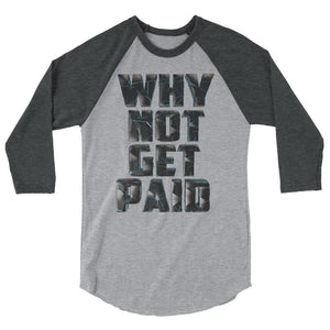 Why Not Get Paid 4.0 BaseBall Shirt 4.0 WhyNotGetPAidFashion Heather Grey/Heather Charcoal XS