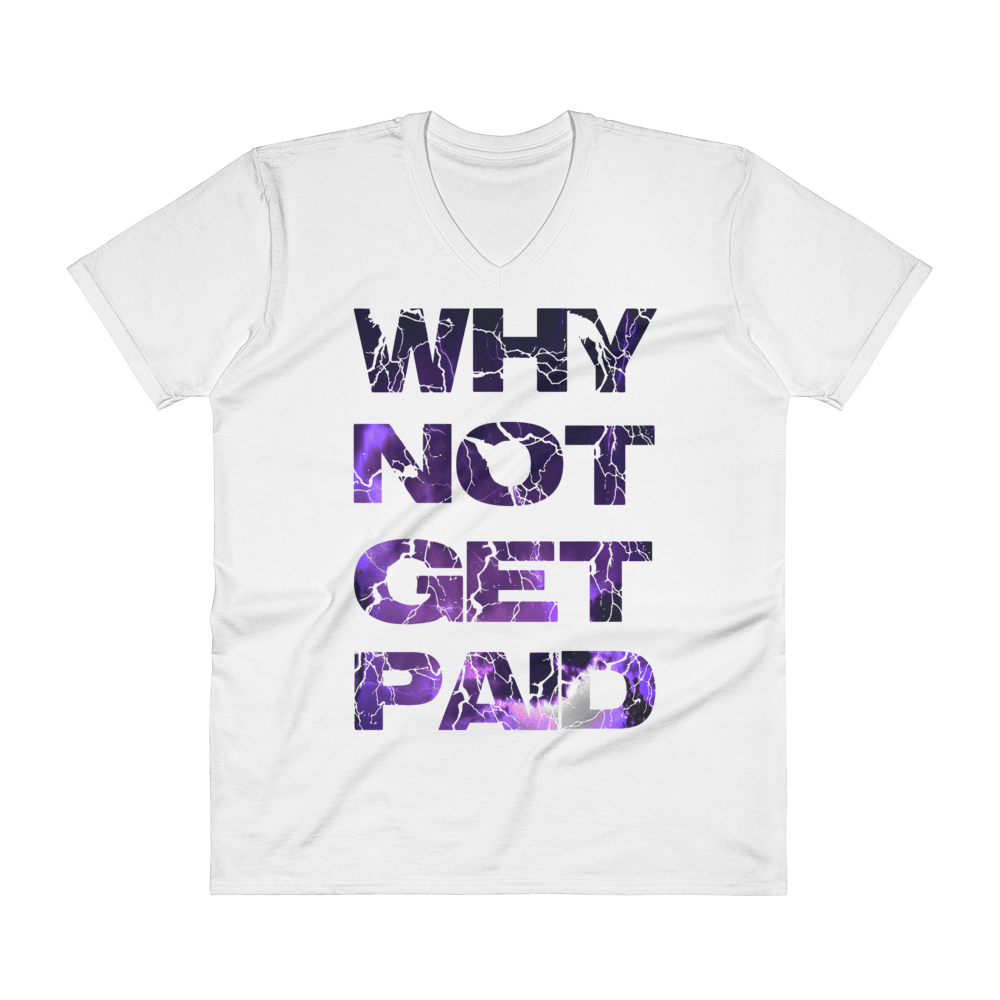 Why Not Get Paid Litt Moment V-Neck T-Shirt LittMoment WhyNotGetPAidFashion White S