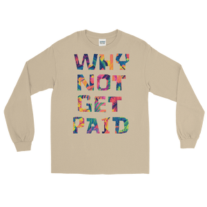 Why Not Get Paid Long Sleeve T-Shirt ColorTrap Collection Colortrap WhyNotGetPAidFashion Sand S